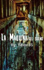 La Maquina Del Sueño by KEVON95