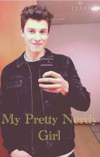 My Pretty Nerdy Girl (Shawn Mendes y tú)  by jxxmxxxxx
