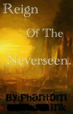 Reign Of The Neverseen. (Sophitz. Book 4) by Phantom_Ink