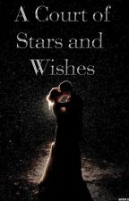 A Court of Stars and Wishes // Feysand by KatyDaCake