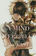 A Mind is A Terrible Thing to Lay Waste || lunamist » vonlane by vonlane