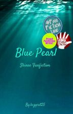 Blue Pearl - Shinee Fanfiction by lazycat25