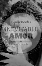 INEVITABLE AMOR by GuilleBooks