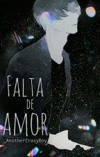 Falta de Amor  by _AnotherCrazyBoy_