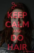 Keep calm and do hair (1D/Harry Styles FF) by blowThatHoran
