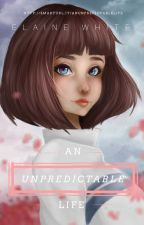 An Unpredictable Life by ElaineWhite