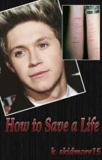 How to save a life (Niall Horan) by k_skidmore15
