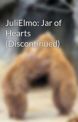 JuliElmo: Jar of Hearts by bearhugsyou