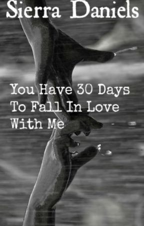 You Have 30 Days to Fall in Love With Me by yourmybeautifulsoul