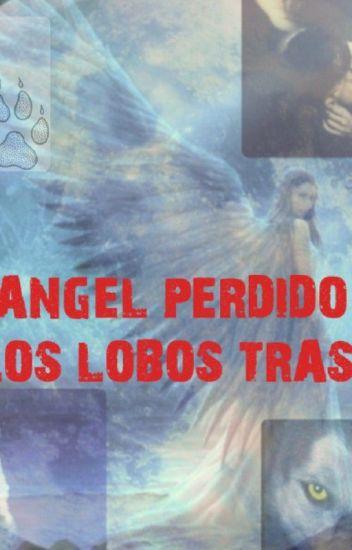 El Ángel Perdido Y Los Lobos Tras El