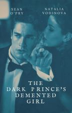 The Dark Prince's Demented Girl by Sheforhim