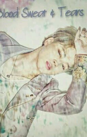Blood Sweat & Tears {Park Jimin}
