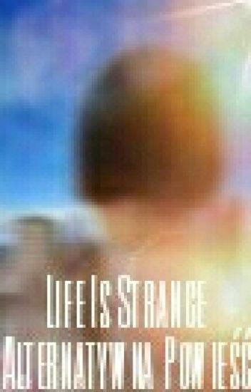Life Is Strange - Alternatywa Powieść