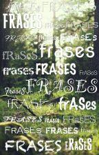☆Frases☆ by Frasess1