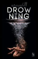 Drowning ➳ [Short Story] by SissyStuff