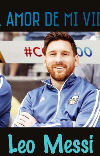 💙 El amor de mi vida / Leo Messi 💙