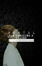 mental | k. th x reader  by jmxrj9503