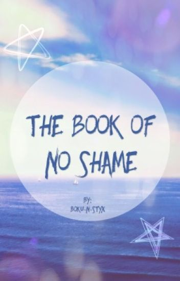 The Book of No Shame