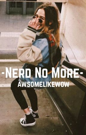 NERD NO MORE by awsomelikewow