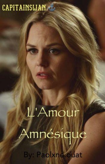 L'amour amnésique.