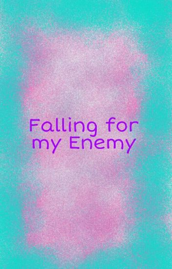 Falling For My Enemy