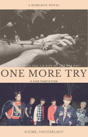 One More Try (A VIXX FanFiction)