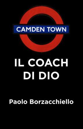 IL COACH DI DIO [storia completa] by PaoloBorzacchiello7