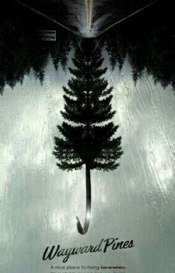 Wayward Pines (My Version)