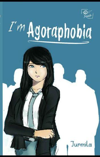I'm Agoraphobia