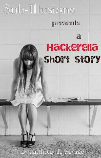 Sub-Illusions Presents: A Hackerella short story