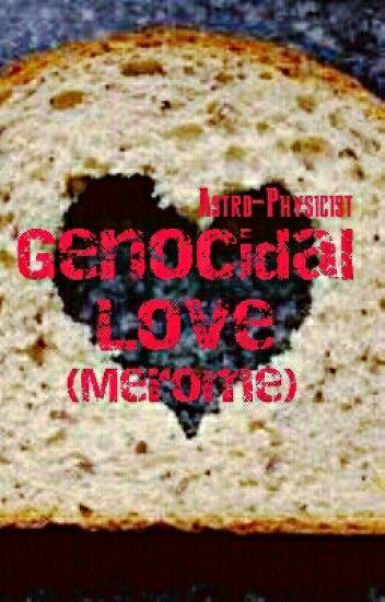 Genocidal Love  (Merome)