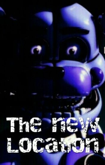 FNAF-The New Location