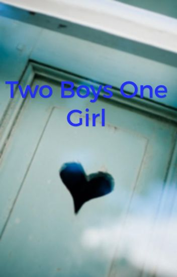 Two Boys One Girl