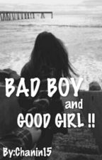Bad Boy And Good Girl !! by Chanin15