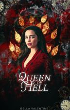 Queen of Hell ✔ by BellaValentine777