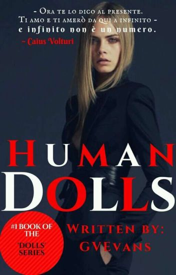 Human Dolls (Caius Volturi ⏩ Twilight)