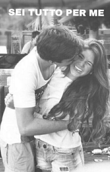 Sei tutto per me{STORIA COMPLETATA}