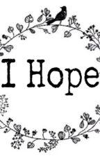 I HOPE by NabilaPutiAzzahra
