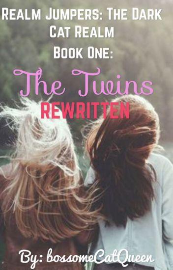 The Twins • Book One • Rewritten