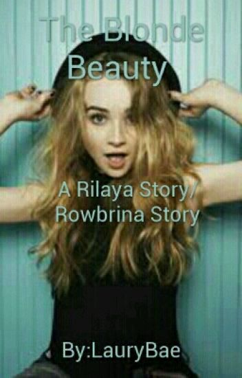 The Blonde Beauty A Rilaya and Rowbrina story