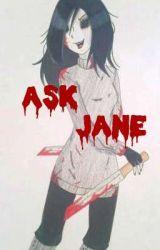 Ask Jane by XxJane_The_KillerXx