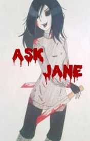 Ask Jane by XxJane_The_KillerXx