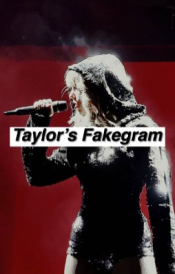 Taylor's Fakegram