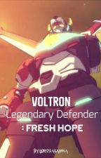 (RECREATED)Voltron Legendary : Fresh Hope by Lorithewriter