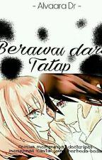 Berawal dari Tatap by Vedette_