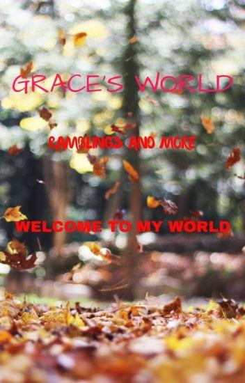Grace's World...Ramblings And More...