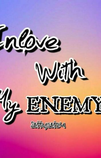 Inlove With My Enemy (On Going)