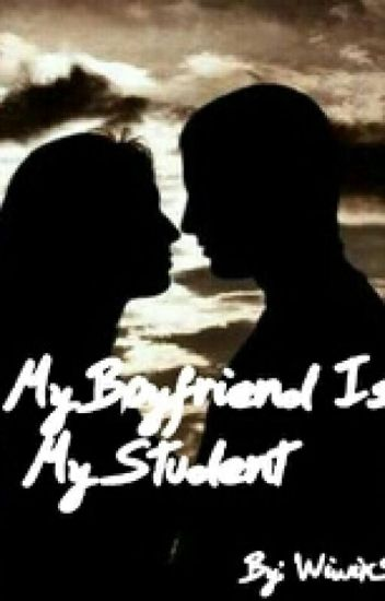 My Boyfriend Is My Student