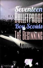 Seventeen Bulletproof Boy Scouts: The Beginning by SCoupsTasTu95