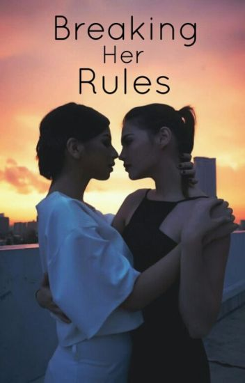 Breaking Her Rules (RaStro Fanfic) [COMPLETED]